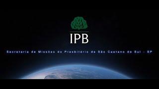 Video Missões Presbitério São Caetano do Sul