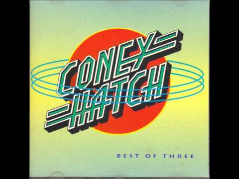 Coney Hatch First Time for Everything (Best of Three)