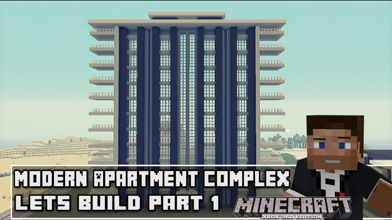 Minecraft Xbox 360 Modern Apartment Complex Lets Build Part 1 You