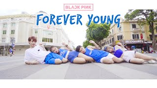[KPOP IN PUBLIC CHALLENGE] BLACKPINK (블랙핑크) - FOREVER YOUNG (포에버 영) DANCE COVER by C.A.C Vietnam - Stafaband