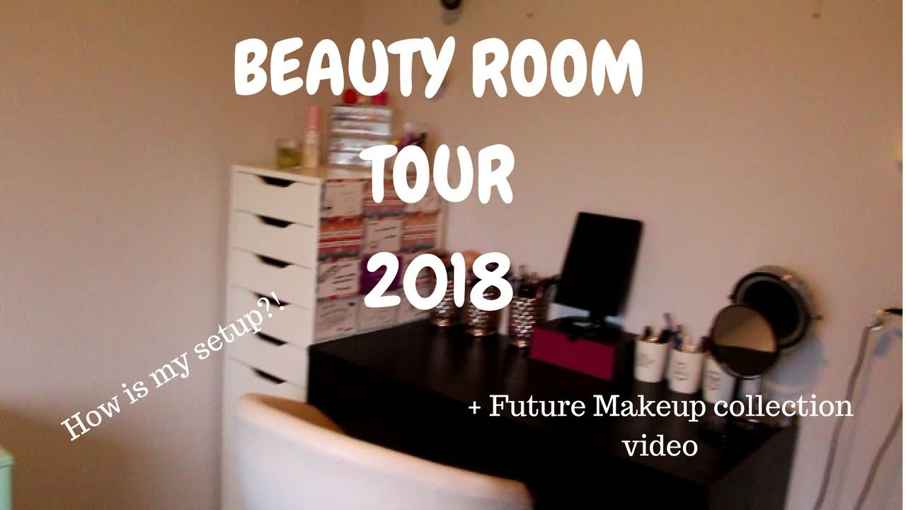 Beauty Room tour 2018 | How is my setup?