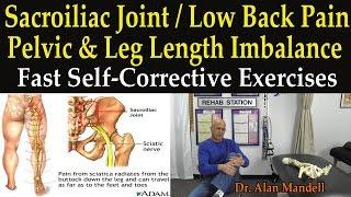 Sacroiliac, Low Back Pain, Pelvic Leg Length Imbalance (The Best Self-Help Correction Exercises)