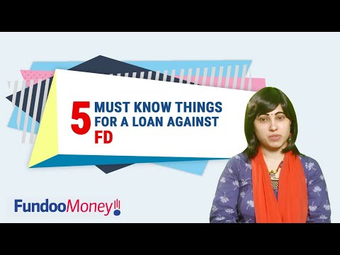 5 Must Know Things For Loan Against FD