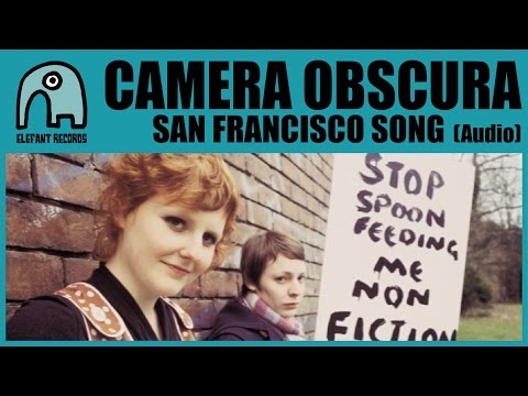 CAMERA OBSCURA - San Francisco Song [Audio]