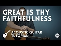 Great Is Thy Faithfulness - Tutorial (acoustic guitar)
