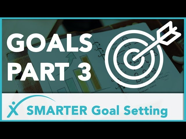 SMARTER Goals : Goals Part 3 - How to set SMARTER goals for you and your team.