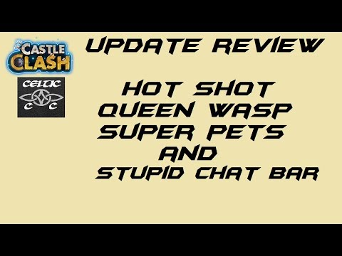 Update Review  Hot Shot, Queen Wasp, Super Pets And More Castle Clash