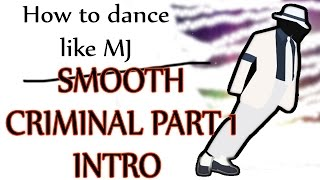 how to dance like michael jackson smooth criminal part 1   intro mj dance lesson