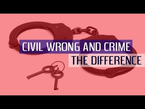 DIFFERENCE BETWEEN CIVIL WRONG AND CRIME