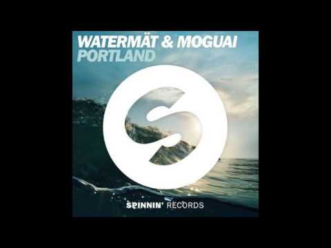 Portland - Watermät  & MOGUAI (Raidio Edit)