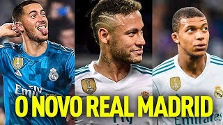 O NOVO TIME DO REAL MADRID! - Neymar, Hazard, Mbappe e Alisson!