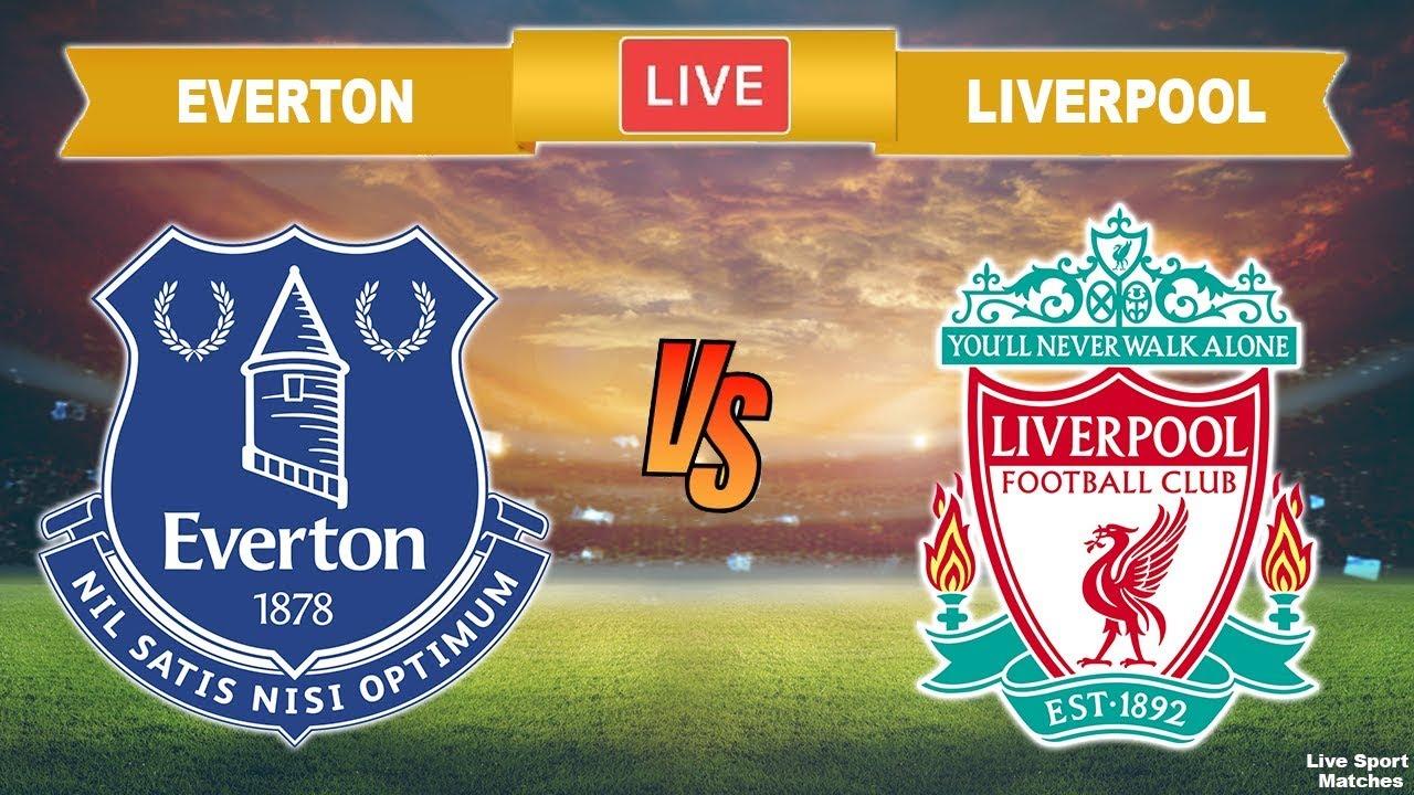 Everton Liverpool Live