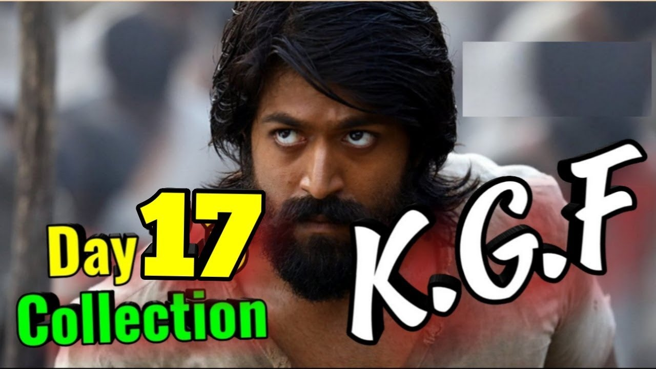 Kgf Chapter 1 Kannada Movie 17 Days Box Office Collection In Hindi