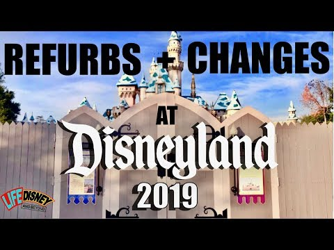 Huge Changes & Major Refurbishments at Disneyland/DCA for 2019! All the info + Construction Update!