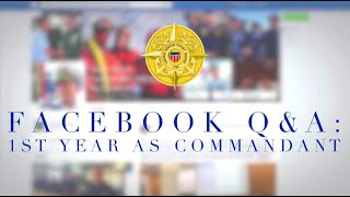 Facebook Q&A: 1st year as Commandant