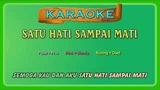 SATU HATI SAMPAI MATI ~ karaoke (buat ber-DUET)