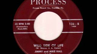 Jimmy & Mike Hall - Wild Side Of Life (1965)