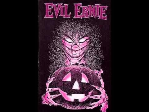 A Evil Ernie Tribute