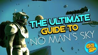 The Ultimate Guide To No Man's Sky!