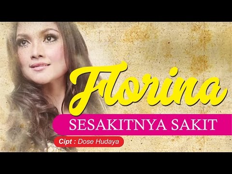 Florina - Sesakit Sakitnya (Official Video Lyric)