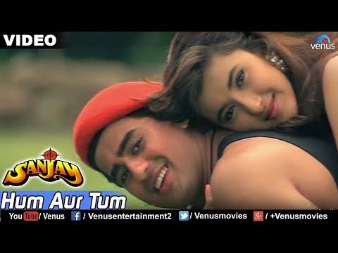 Hum Aur Tum : Full Video Song    Sanjay    Ayub Khan, Skashi Shivanand