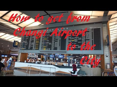 How To Get From Changi Airport To The City. All The Different Transport Options Available.