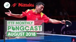 Nittaku ITTF Monthly Pongcast - August 2018