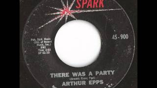 Arthur Epps - There Was a Party - Rare R&B Spark 45 - 1961