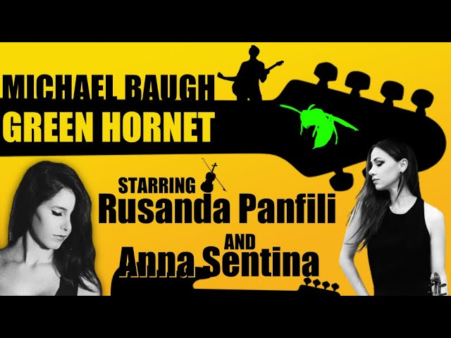 Green Hornet - Feat. Rusanda Panfili & Anna Sentina