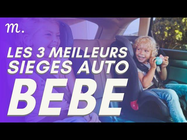 🥇TOP 3 SIÈGES AUTO BÉBÉ (2020)