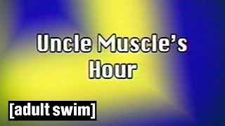 Classic Uncle Muscle's Hour | Tim and Eric Awesome Show, Great Job! | Adult Swim