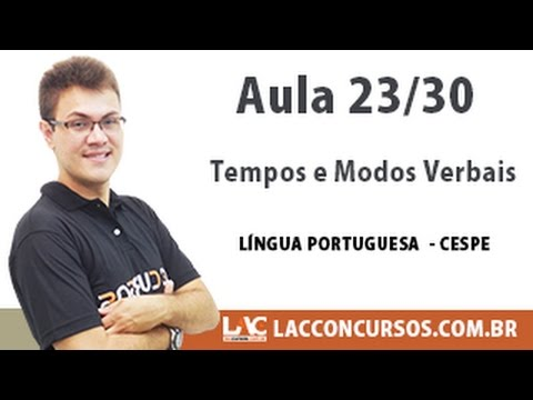 Tempo e Modos Verbais - Língua Portuguesa CESPE - 23/30