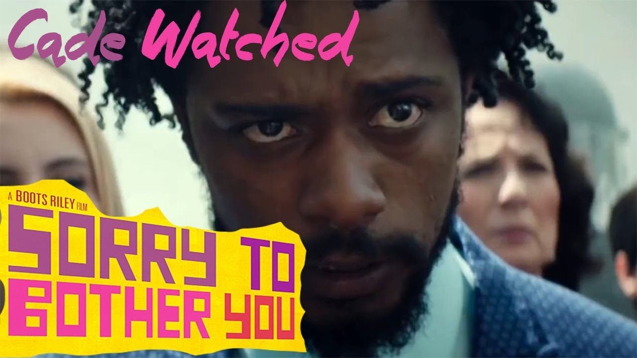 Cade Watched: Sorry to Bother You