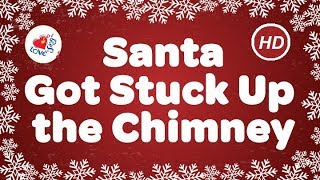 Santa Got Stuck Up the Chimney Kids Christmas Songs | Children Love to Sing