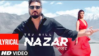 Tej Gill NAZAR NA LAG JAYE (Full Lyrical Song)  | Tatva K | New Punjabi Romantic Song