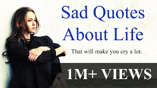 Sad quotes about life that will touch your soul & make you cry