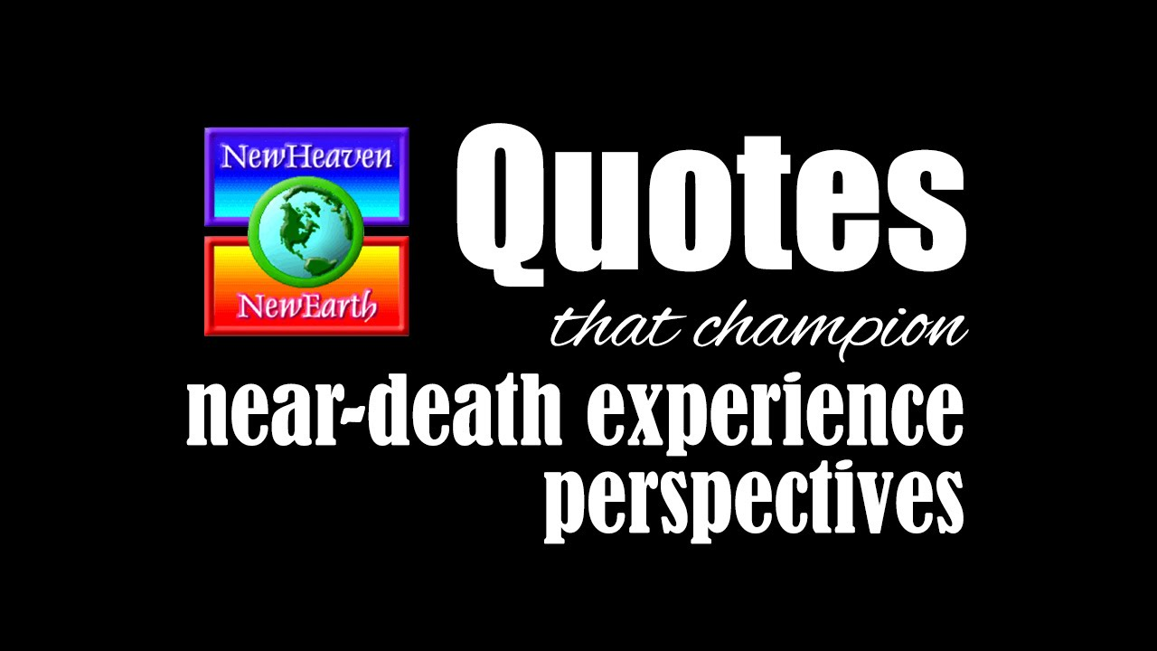 Inspiring Quotes That Champion Near Death Experience Perspectives