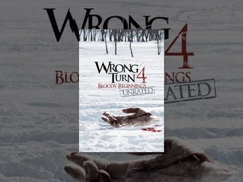 Wrong Turn 4: Bloody Beginnings Unrated