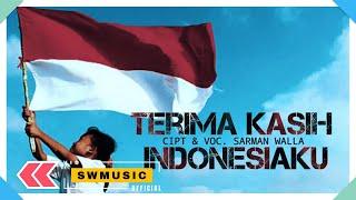 Sarman Walla - Terima Kasih Indonesiku (Official Video Lyric's)