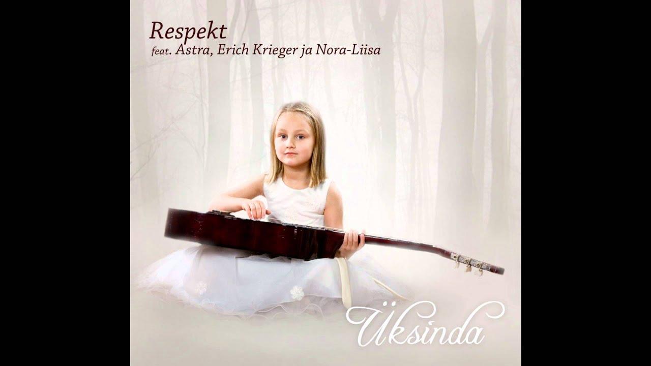 Respekt - Üksinda (feat. Astra, E.Krieger & Nora-Liisa)