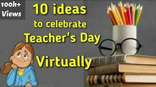 10 Ideas To Celebrate Teachers Day Virtually Online And Virtual Teachers Day 2020 5 September Youtube