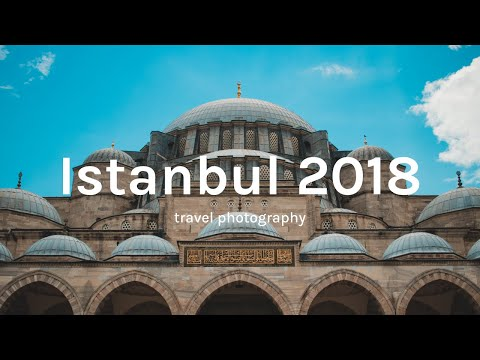 ISTANBUL 2018 — TRAVEL PHOTOGRAPHY