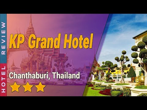 KP Grand Hotel hotel review | Hotels in Chanthaburi | Thailand Hotels