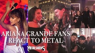 Ariana Grande Fans React to Metal | MetalSucks