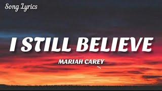 Mariah Carey - I Still Believe ( Lyrics ) 🎵