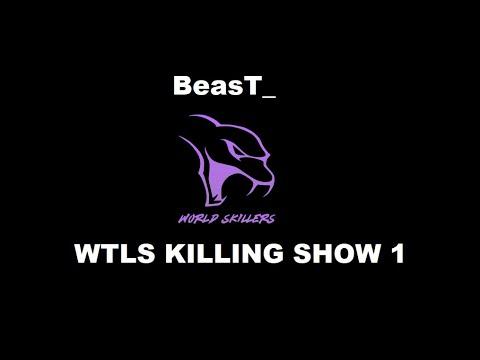 WtLS Killing Show 1 | BeasT