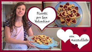 Dolci per San Valentino//Biscotti a cuore con marmellata