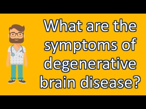What are the symptoms of degenerative brain disease ? | Best Health FAQ Channel