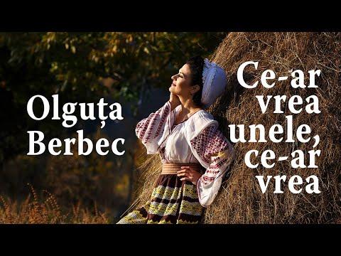 Olguta Berbec - Ce-ar vrea unele, ce-ar vrea - NOU !!!