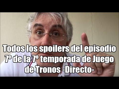 Todos los spoilers del episodio 7º de la 7º temporada de Juego de Tronos -Directo-